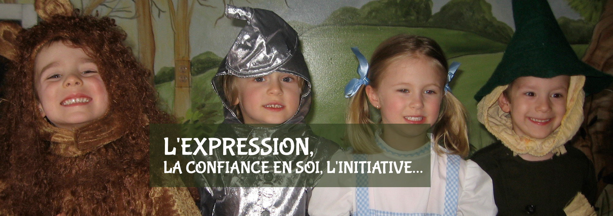 L'expression, la confiance en soi, l'initiative…